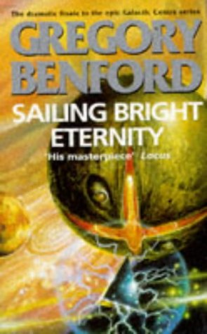 9780575600478: Sailing Bright Eternity (Galactic Centre)