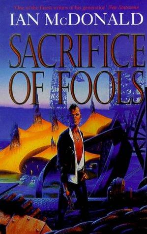 Sacrifice Of Fools: Sacrifice of Fools (HB): McDonald, Ian