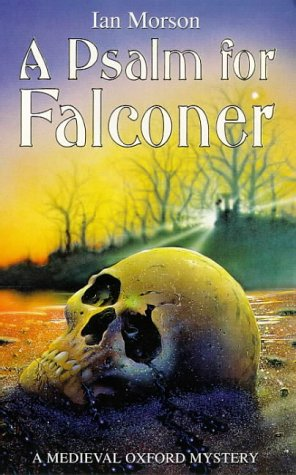 A Psalm for Falconer (A Medieval Oxford Mystery) (9780575600645) by Ian Morson