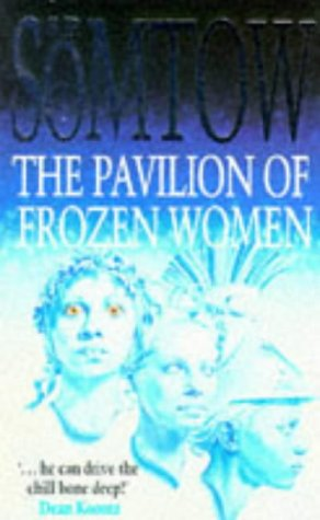 The Pavilion Of Frozen Women: Somtow, SP