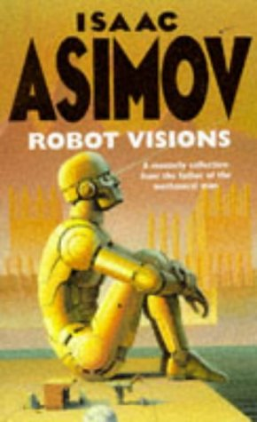 9780575601529: Robot Visions