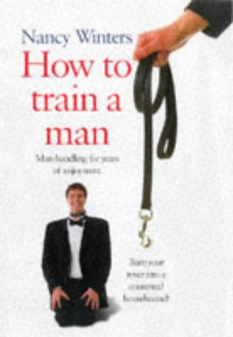 How To Train A Man: Winters, Nancy