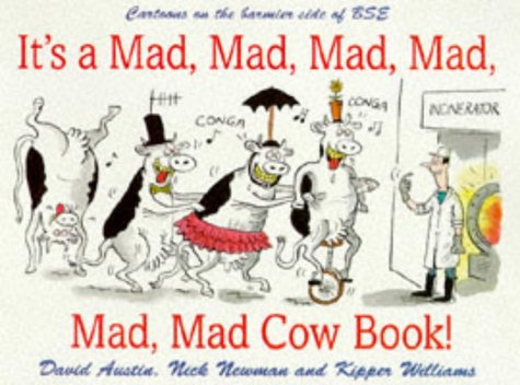 It's a Mad, Mad, Mad, Mad, Mad, Mad Cow Book! 9780575602311 The topic of mad cow disease has never gone away - indeed, now it may be spreading to include other animals. This collection of cartoons explores the bizarre and humorous implications.