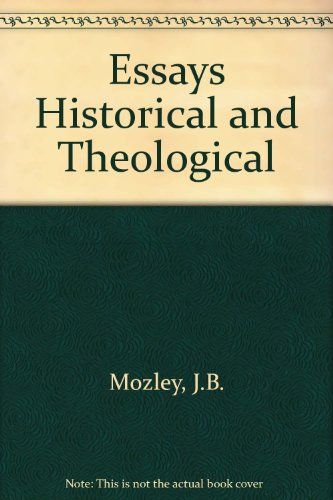 Essays historical and theological.: Mozley, J. B.