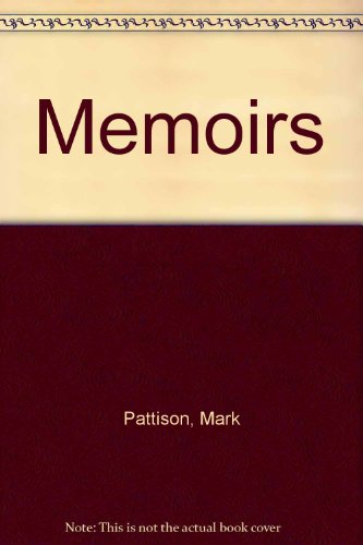 Memoirs.: Pattison, Mark