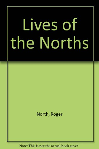 The Lives of the Norths.: North, The Hon. Roger