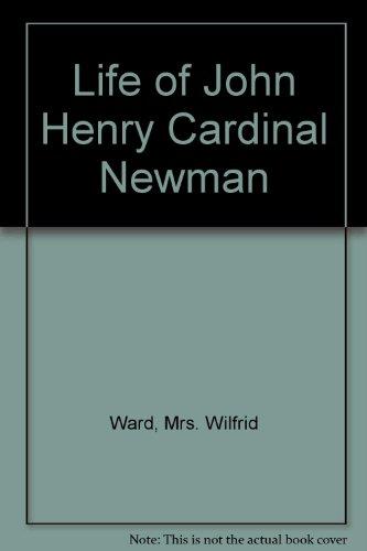 Life of John Henry Cardinal Newman Ward, Wilfrid