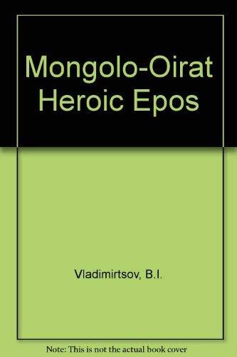 Mongolo-Oiratskii Geroicheskii Epos Perevod, ustupitel'naia stat'ia i primechaniia V. la....