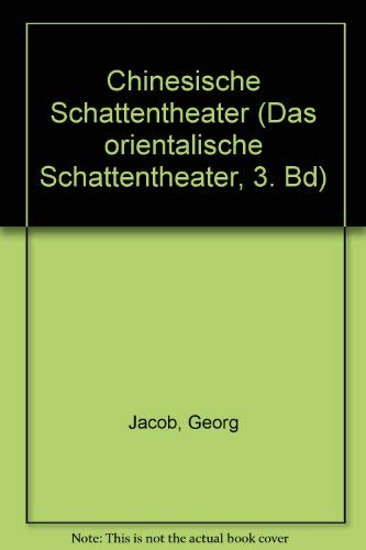 Das Chinesische Schattenheater by G Jacob and: G. Jacob