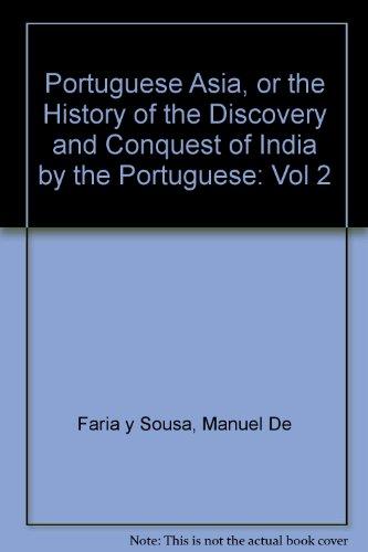 Portuguese Asia, or the History of the: Manuel De Faria