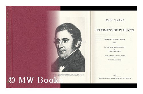 Specimens of dialects: Short vocabularies of the languages and notes of countries and customs in ...
