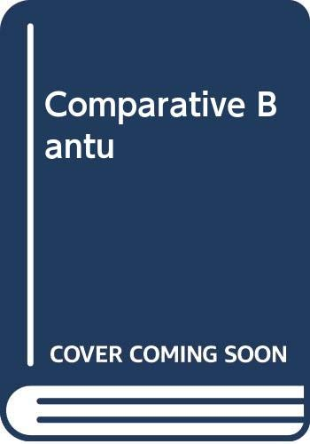 9780576114684: Comparative Bantu: An Introduction to the comparative linguistics and prehistory of the Bantu languages