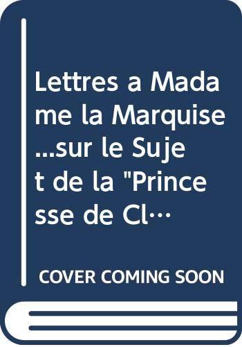 Lettres a Madame la Marquise .sur le: Jean-Baptiste-Henri Du Trousset