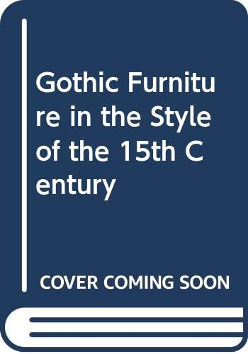 9780576151450: Gothic Furniture in the Style of the 15th Century