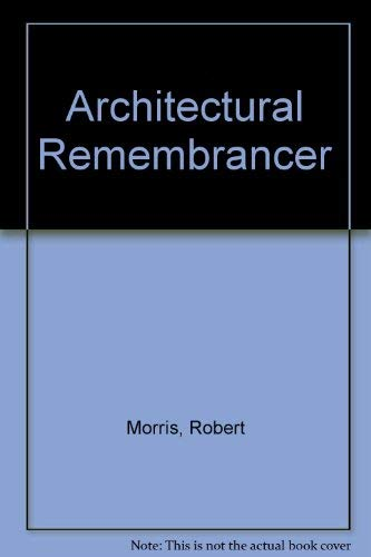 Architectural Remembrancer: Morris, Robert