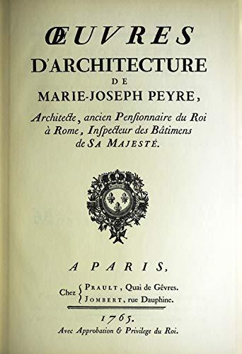 Oeuvres d'architecture de Marie-Joseph peyre, Architecte, ancien Pensionnaire du Roi a Rome, ...
