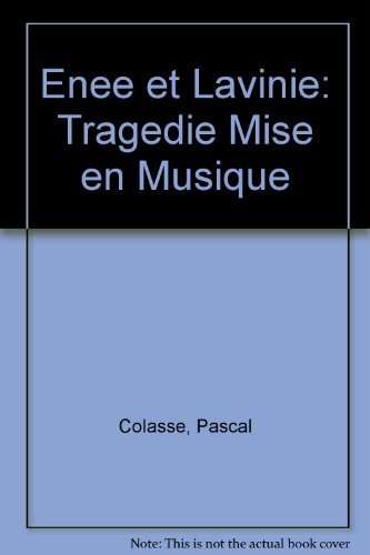Enée et Lavinie.: Colasse, Pascal