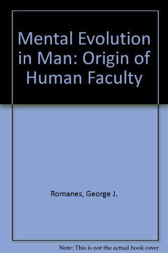 Mental evolution in man: :Origin of human faculty.: Romanes, George John