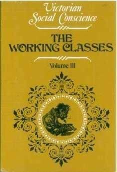 The Working classes in the Victorian Age: J M Goldstrom