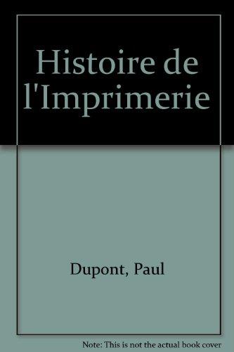 Histoire de l'imprimerie.: Dupont, Paul