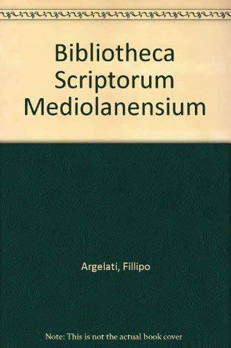 Bibliotheca Scriptorum Mediolanensium. Tomus Secundus; Tomus Secundus Appendix sue Scriptores; (TWO...