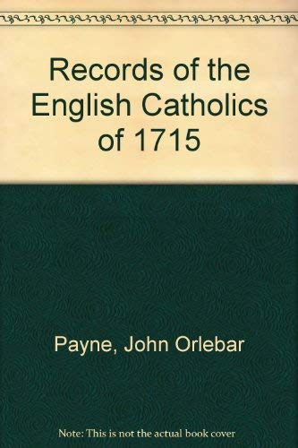 Records of the English Catholics of 1715.: Payne, John Orlebar (ed.)