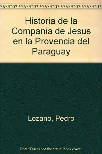 Historia de la Compania de Jesus en la provincia del Paraguay.: Lozano, Pedro