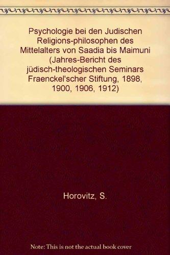 Die Psychologie bei den jüdischen Religions-Philosophen des Mittelalters von Saadia bis Maimuni (...