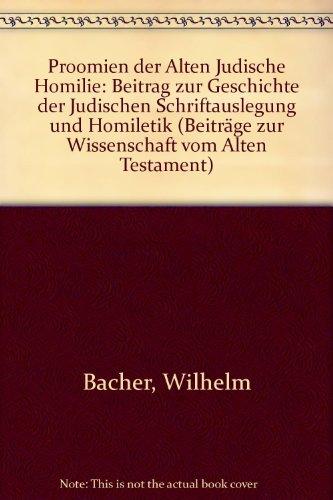 Die Pröomien der alten jüdischen Homilie. Beitrag zur Geschichte der jüdischen ...