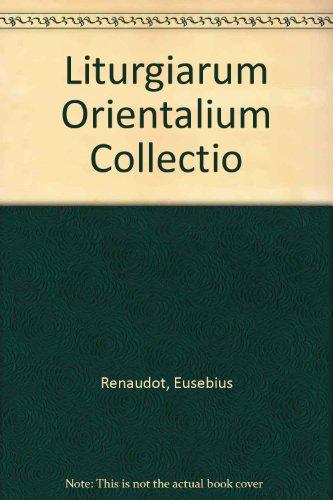 Liturgiarum Orientalium Collectio. With an introduction by: Renaudot, Eusebe
