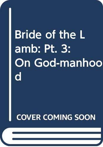 9780576992640: Bride of the Lamb: On God-manhood: Pt. 3 (O Bogochelovechesve = On God-Manhood / Sergei Nikolaevich Bulgakov)