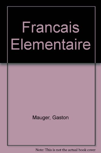 Francais Elementaire: Pt. 1 (9780577045109) by Gaston Mauger; Georges Gougenheim