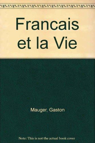 Francais et la Vie (057705533X) by Mauger, Gaston