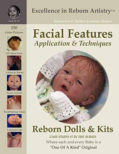 9780578000350: Facial Features Application & Techniques: Reborn Dolls & Kits (Excellence in Reborn Artistry Series, Case Study, No. 7)