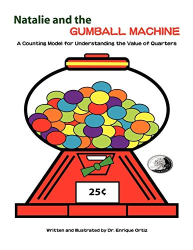 9780578001357: Natalie and the Gumball Machine: A Counting Model for Understanding the Value of Quarters