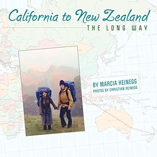 California to New Zealand THE LONG WAY: Marcia Heinegg