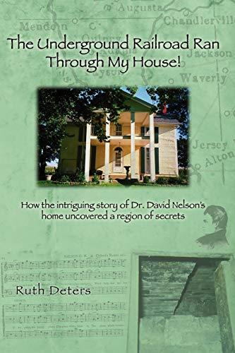 9780578002132: The Underground Railroad Ran Through My House