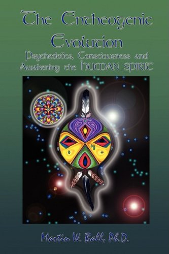 9780578002286: The Entheogenic Evolution: Psychedelics, Consciousness and Awakening the Human Spirit