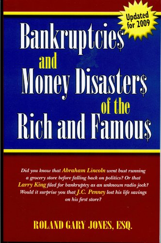 "Bankruptcies and Money Disasters of the Rich and Famous (Formerly ""They Went Broke!?""): ..."