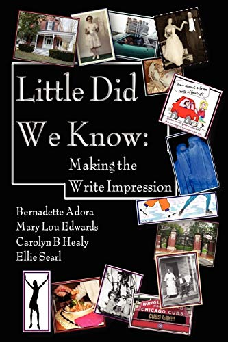9780578002989: Little Did We Know: Making the Write Impression