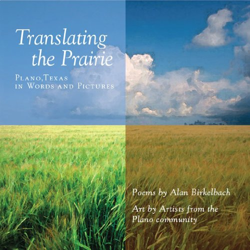 Translating the Prairie: Plano, Texas in Words and Pictures: Alan Birkelbach