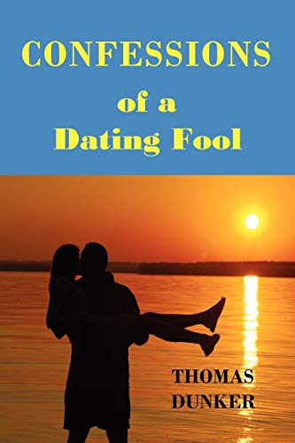 9780578003917: Confessions Of A Dating Fool