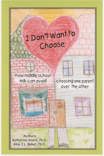 9780578003948: I don't want to choose: How middle school kids can avoid choosing one parent over the other