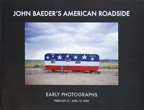 John Baeder's American Roadside Early Photographs February 21 - April 10, 2009: Peter Frank/ ...