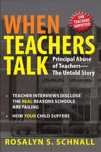 9780578005638: When Teachers Talk: Principal Abuse of Teachers / The Untold Story