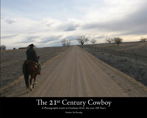 9780578005720: The 21st Century Cowboy: A Photographic Look at Cowboys Over the Last 100 Years
