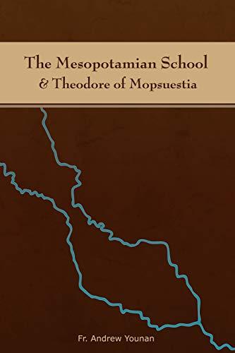 9780578006154: The Mesopotamian School & Theodore of Mopsuestia