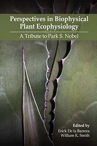 9780578006765: Perspectives in Biophysical Plant Ecophysiology: A Tribute to Park S. Nobel