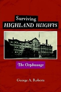9780578007083: Surviving Highland Heights: The Orphanage