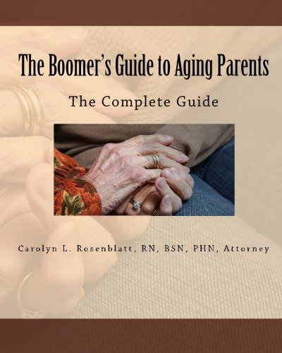 9780578007113: The Boomer's Guide to Aging Parents: The Complete Guide